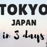 3 Days in Tokyo: The Perfect Itinerary
